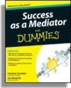 Success as a Mediator For Dummies, Second Edition